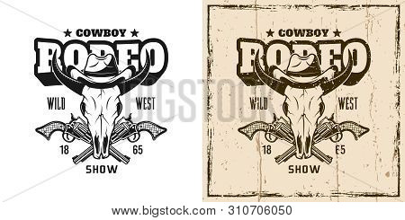 Rodeo Show Vector Emblem, Badge, Label, Logo Or T-shirt Print With Bull Skull In Cowboy Hat In Two S