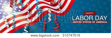 Happy Labor Day Banner With Usa Flag And Blue, Red, And White Ringlets. United States National Holid