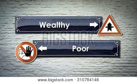 Street Sign the Direction Way to Wealthy versus Poor poster