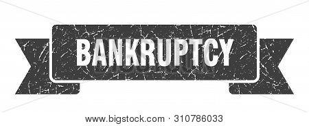 Bankruptcy Grunge Ribbon. Bankruptcy Sign. Bankruptcy Banner
