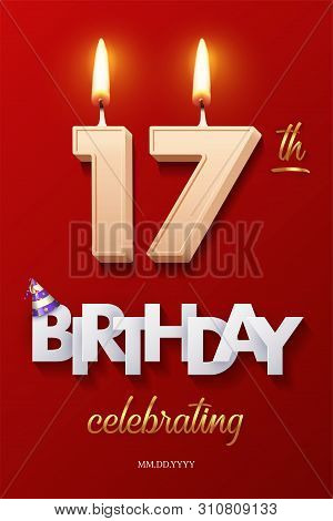 Burning Birthday Candle In The Form Of Number 17 Figure And Happy Birthday Celebrating Text With Par