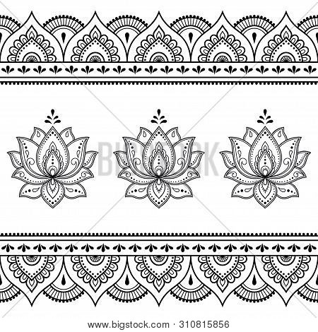 Set Of Mehndi Lotus Flower Pattern And Seamless Border For Henna Drawing And Tattoo. Decoration In O