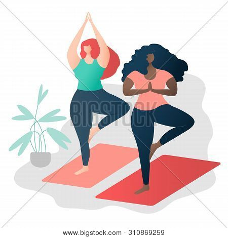 Body Positive Concept. Multinational Friendship. Two Attractive Plus Size Girls Friends Doing Yoga T