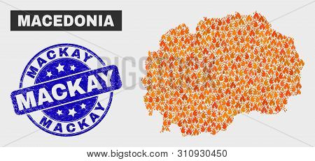 Vector Composition Of Flame Macedonia Map And Blue Round Textured Mackay Seal. Fiery Macedonia Map M