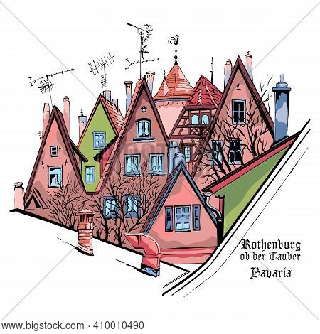 Vector Color Sketch Of Quaint Facades And Roofs Of Medieval Old Town, Rothenburg Ob Der Tauber With