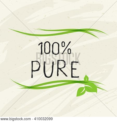 100 Pure Label And High Quality Product Badges. Bio Healthy Eco Food Organic, Bio And Natural Produc