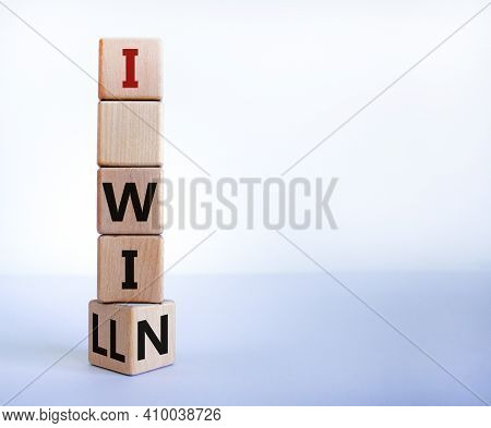 I Will Win Symbol. Turned A Wooden Cube And Changed Words I Will To I Win. Beautiful White Backgroun