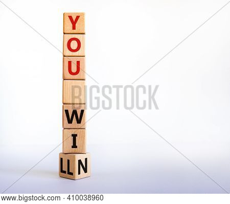 You Will Win Symbol. Turned A Wooden Cube And Changed Words You Will To You Win. Beautiful White Bac
