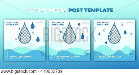 Blue And White Social Media Post Template. World Water Day Design. Set Of Social Media Post Template
