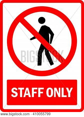 Staff Only Sign. To Prevent Unauthorized Persons. Workplace Safety Signs And Symbols.