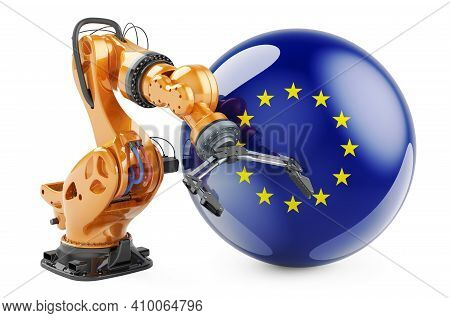 Robotic Arm With The European Union Flag. Modern Technology, Industry And Production In The European