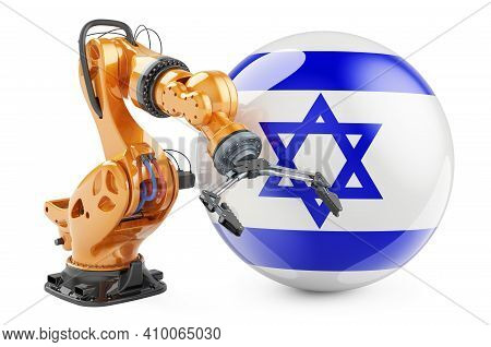 Robotic Arm With Israeli Flag. Modern Technology, Industry And Production In Israel Concept, 3d Rend