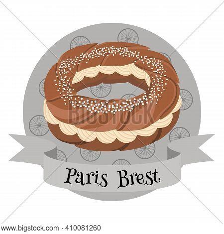 French Dessert Paris Brest. Colorful Cartoon Style Illustration For Cafe, Bakery, Restaurant Menu Or