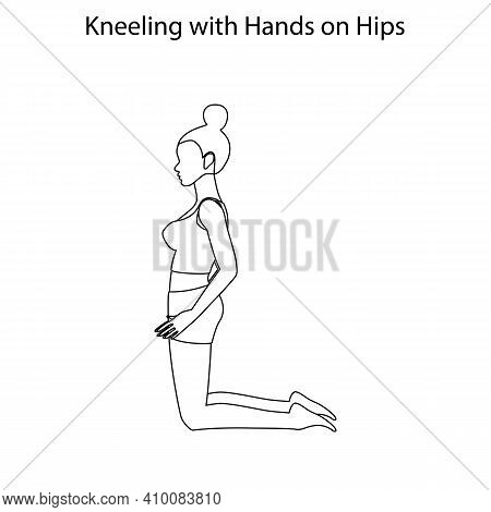 Kneeling With Hands On Hips Pose Yoga Workout Outline On The White Background. Vector Illustration