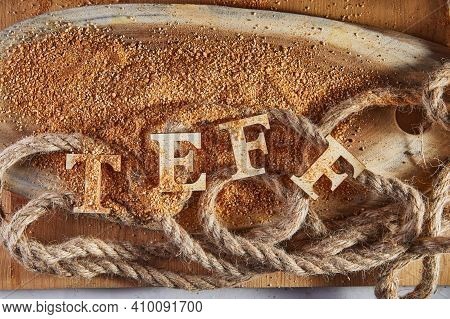 Teff, An Alternative To Ancient Gluten-free Grain With The Name Written In Wooden Letters. Teff Has