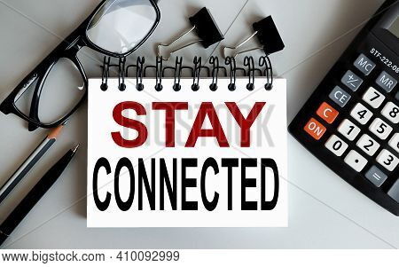 Stay Connected. Text On White Paper On Gray Background