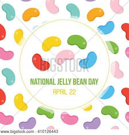 National Jelly Bean Day Vector Card, Illustration With Cute Colorful Jelly Beans Pattern Background.