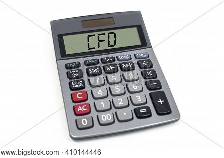 Calculator With Acronym Cfd Contracts For Difference Isolated On White Background