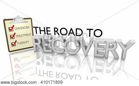 Road to Recovery Checklist Steps Diagnosis Treatment Therapy Cure Healing 3d Illustration