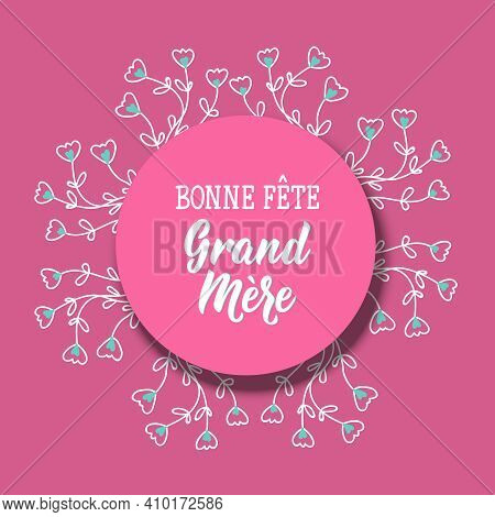Bonne Fete Grand Mere. Happy Grandmother's Day Phrase In French. Lettering. Can Be Used For Prints B