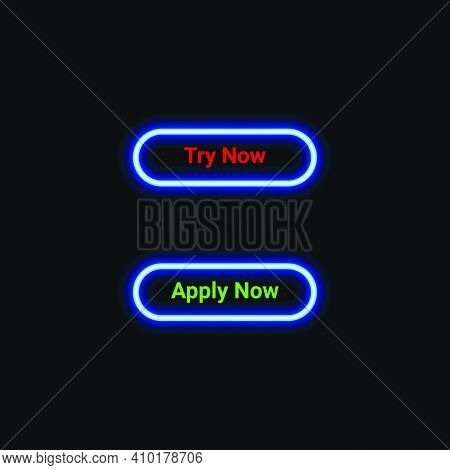 Try Now And Apply Now Neon Icon For Website, Mobile Application And Template Ui Material. Vector Ill