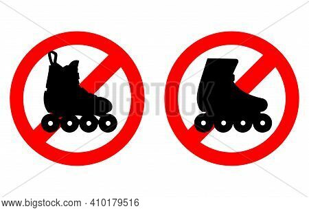 Sign Prohibits Entry And Roller Skating. Silhouette On A Crossed Round Background. Warning Illustrat
