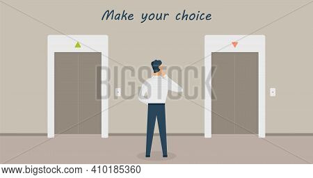 A Man Is Standing In Thought In Front Of Two Elevators And Having Choice:up Or Down. Concept Of Maki