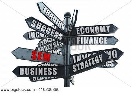 Business And Finance Concept. Business Road Sign, On One Of The Arrows The Inscription In Red - Sem