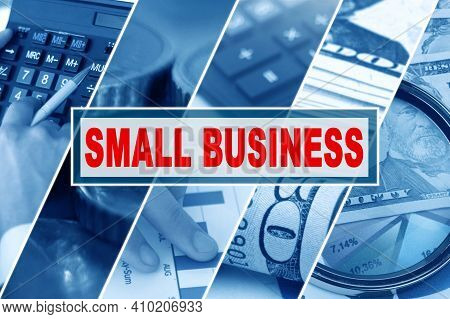 Business And Finance Concept. Collage Of Photos, Business Theme, Inscription In The Middle - Small B