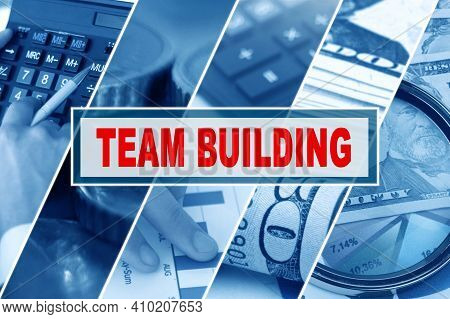 Business And Finance Concept. Collage Of Photos, Business Theme, Inscription In The Middle - Team Bu