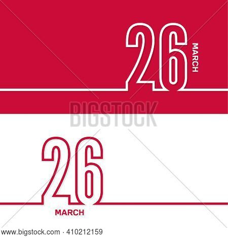 March 26. Set Of Vector Template Banners For Calendar, Event Date.