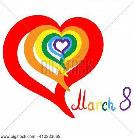 March 8 Inscription Multicolored Hearts In Lgbt Style