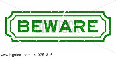 Grunge Green Beware Word Rubber Business Seal Stamp On White Background