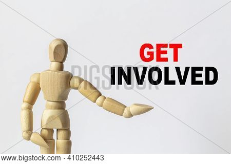 Get Involved. Portrait Wooden Figure Isolated On White Background. Business, Technology, Internet Co