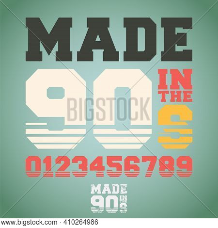 Made In Tne 90s Slogan For T-shirt Print Stamp, Tee Applique, Fashion Slogans, Badge, Label Clothing