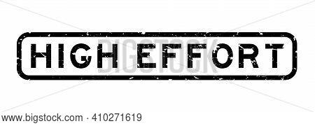 Grunge Black High Effort Word Square Rubber Seal Stamp On White Background