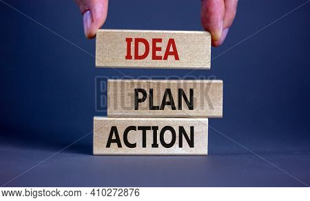 Idea, Plan, Action Symbol. Wooden Blocks Form The Words 'idea, Plan, Action' On Beautiful Grey Backg