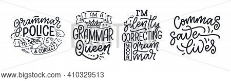Set With Hand Drawn Lettering Compositions About Grammar. Funny Slogans. Calligraphy Quotes. Great D
