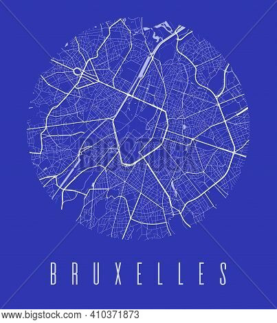 Brussels Map Poster. Decorative Design Street Map Of Brussels City. Cityscape Aria Panorama Silhouet