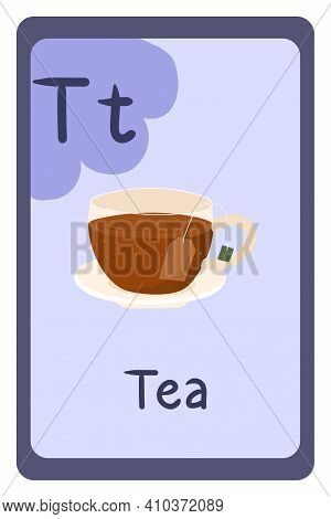 Colorful Abc Education Flash Card, Letter T - Tea, Hot Drink. Alphabet Vector Illustration With Food