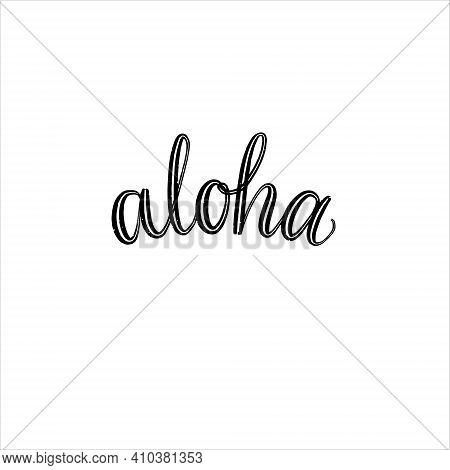 Aloha Hand Lettering Illustration For Posters T-shirts Cards Invitations Stickers Banners