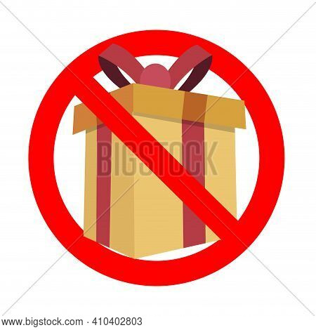Forbidden Gift Box For Birthday Christmas And Celebrating. Vector Caution Prohibitory Present, Forbi