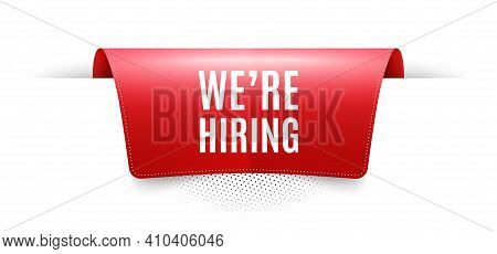 Were Hiring Symbol. Red Ribbon Label Tag. Recruitment Agency Sign. Hire Employees Symbol. Infographi