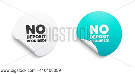 No Deposit Required. Round Sticker With Offer Message. Promo Offer Sign. Advertising Promotion Symbo