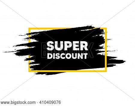 Super Discount Symbol. Paint Brush Stroke In Frame. Sale Sign. Advertising Discounts Symbol. Paint B