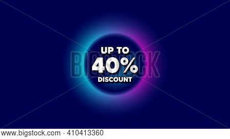 Up To 40 Percent Discount. Abstract Neon Background With Dotwork Shape. Sale Offer Price Sign. Speci