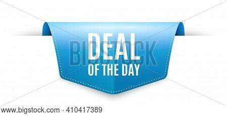 Deal Of The Day Symbol. Ribbon Label Tag. Special Offer Price Sign. Advertising Discounts Symbol. In