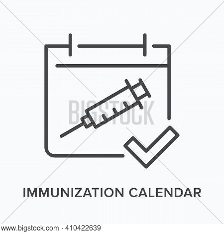Immunisation Calendar Flat Line Icon. Vector Outline Illustration Of Syringe And Schedule. Black Thi