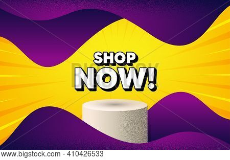 Shop Now Symbol. Abstract Background With Podium Platform. Special Offer Sign. Retail Advertising. D