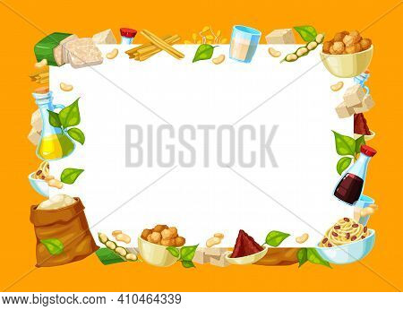 Natural Soybeans Food Products Frame. Tempeh, Tofu Skin And Soy Meat, Oil, Sauce And Spouts, Miso Pa